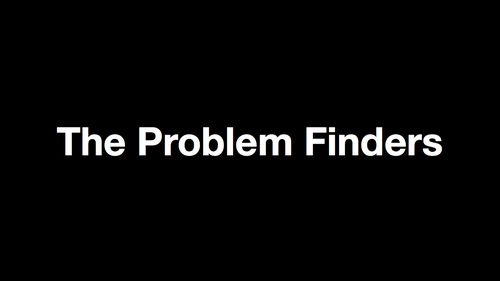The Problem Finders